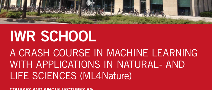 "IWR School 2019: ""A Crash Course in Machine Learning with Applications in Natural- and Life Sciences (ML4Nature)"""